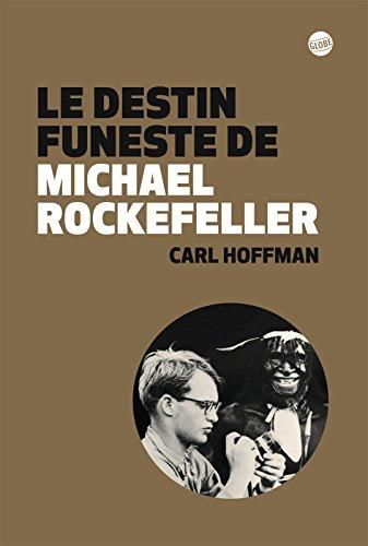 Le destin funeste de Michael Rockefeller