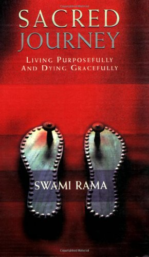 Sacred Journey: Living Purposfully and Dying Gracefully por Swami Rama