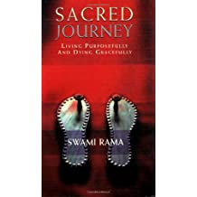 Sacred Journey: Living Purposfully and Dying Gracefully