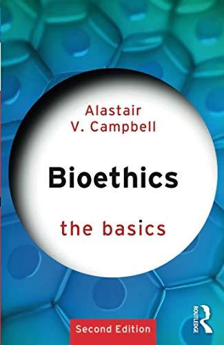 Bioethics: The Basics por Alastair V. Campbell