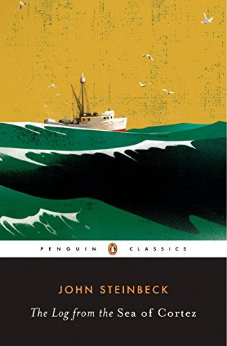 The Log from the Sea of Cortez: The Narrative Portion of the Book,'Sea of Cortez'by John Steinbeck And e.F. Ricketts, 1941, Here Reissued with an Appendix 'About Ed Ricketts' (Penguin Classics) por John Steinbeck