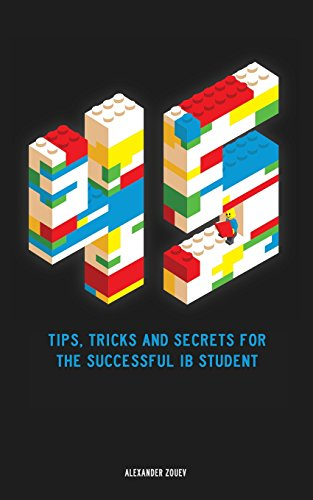 45 Tips, Tricks, and Secrets for the Successful International Baccalaureate [IB] Student por Alexander Zouev