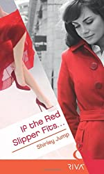 If the Red Slipper Fits... (Mills & Boon RIVA)