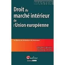 Droit du marché intérieur de l'Union européenne. Les libertés de circulation et de concurrence