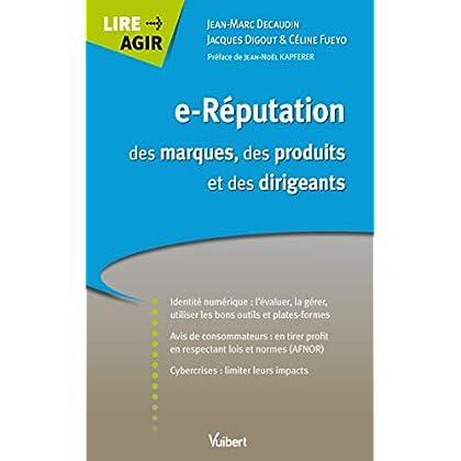 e-Réputation des marques, des produits et des dirigeants (Lire Agir)
