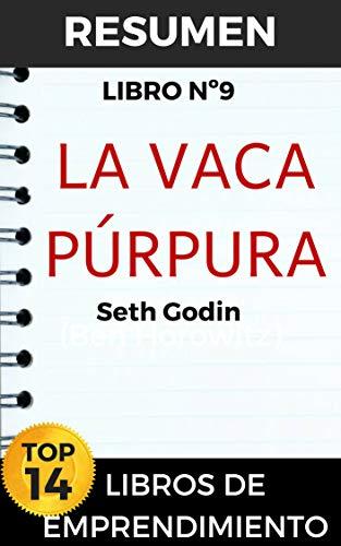 RESUMEN - LA VACA PÚRPURA (Seth Godin): Transforma tu negocio siendo excelente. Diferénciate para transformar tu negocio  (TOP 14 MEJORES LIBROS DE EMPRENDIMIENTO nº 9) por Resumiendo Libros