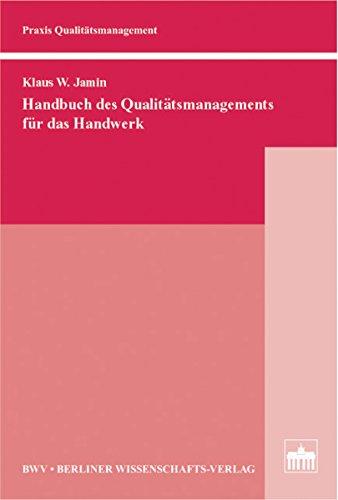 Handbuch des Qualitätsmanagements für das Handwerk (Praxis Qualitätsmanagement)