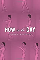 How To Be Gay by David M. Halperin (2012-08-21)