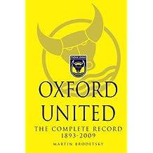 Oxford United: The Complete Record 1893-2009