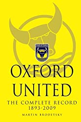 Oxford United: The Complete Record 1893-2009