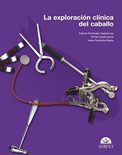 Exploración clínica del caballo, La - Libros de veterinaria - Editorial Servet por Tomás Conde Ayu Antonio Fernández Casasnovas