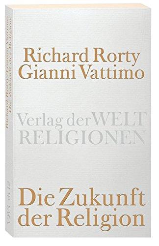 Die Zukunft der Religion (Verlag der Weltreligionen Taschenbuch)