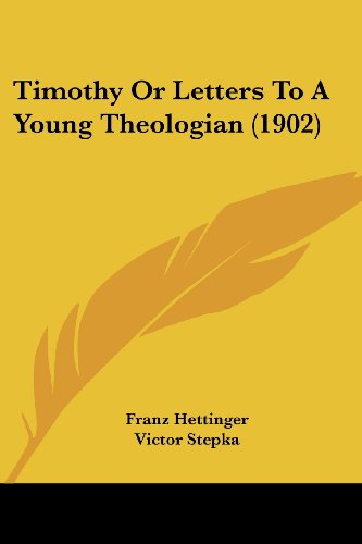 Timothy or Letters to a Young Theologian (1902)