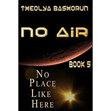 No Place Like Here (No Air Series Book 5)