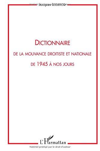 Dictionnaire de la mouvance droitiste et nationale de 1945 à nos jours