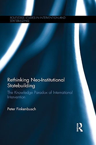 ecadeb014823b Rethinking Neo-Institutional Statebuilding: The Knowledge Paradox of ...