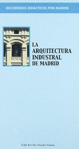 Recorridos didácticos por Madrid. La arquitectura industrial de Madrid por Fidel Revilla