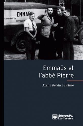 Emmaüs et l'abbé Pierre par Axelle Brodiez-Dolino