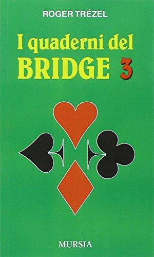 I quaderni del bridge: 3 (I giochi. Bridge) por Roger Trézel
