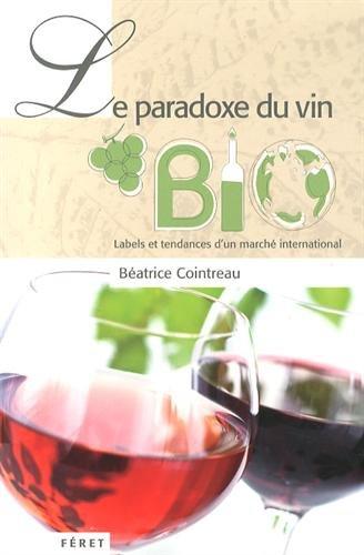 Le paradoxe du vin Bio : Labels et tendances d'un marché international