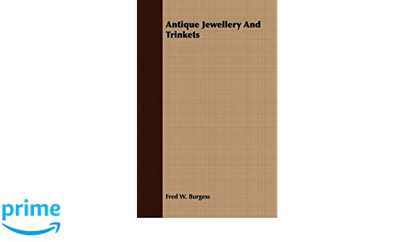 Antique Jewellery And Trinkets Amazon Fred W Burgess