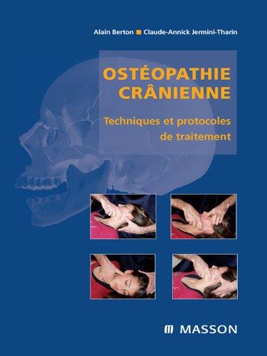 Ostéopathie crânienne: Techniques et protocoles de traitement par Alain Berton