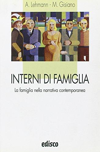 Interni di famiglia. La famiglia nella narrativa contemporanea. Con espansione online. Per le Scuole superiori