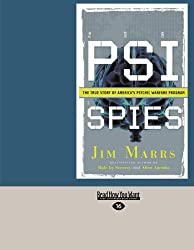 PSI SPIES  (EasyRead Large Edition): THE TRUE STORY OF AMERICA'S PSYCHIC WARFARE PROGRAM