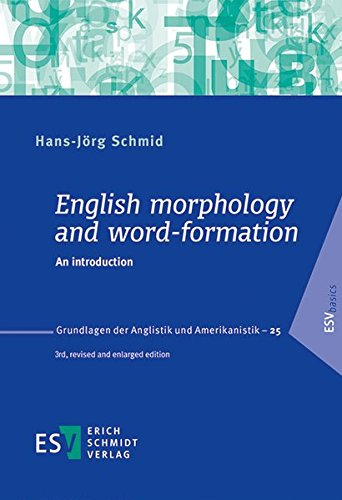 English morphology and word-formation: An introduction (Grundlagen der Anglistik und Amerikanistik (GrAA), Band 25)