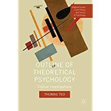 Outline of Theoretical Psychology: Critical Investigations