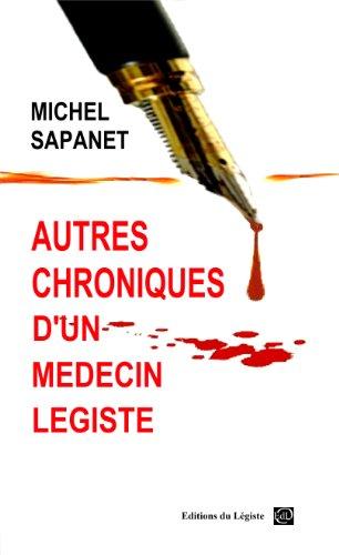 Autres Chroniques d'un Médecin Légiste par Michel Sapanet