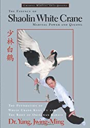 The Essence of Shaolin White Crane: Martial Power and Qigong