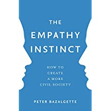 The Empathy Instinct: How to Create a More Civil Society (English Edition)