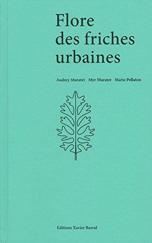 Flore Des Friches Urbaines - Audrey Muratet, Myr Muratet, Marie Pellaton par Audrey Muratet