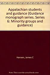 Appalachian students and guidance (Guidance monograph series. Series 6: Minority groups and guidance)