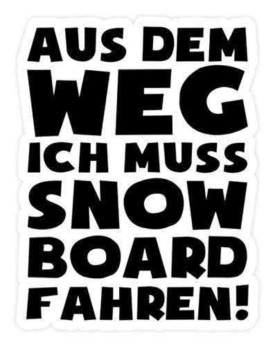 shirt-o-magic Aufkleber Snowboarder: Muss Snowboard fahren! - Sticker - 10x10cm - Weiß