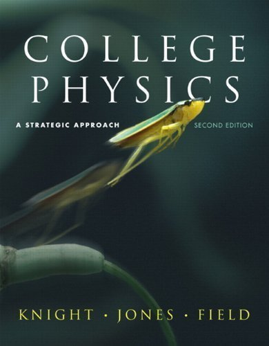 College Physics: Strategic Approach with MasteringPhysics (2nd Edition) 2nd (second) Edition by Knight, Randall D., Jones, Brian, Field, Stuart published by Addison-Wesley (2009)