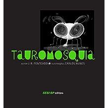 Tauromosquia (Quem lê Sabe Por quê)