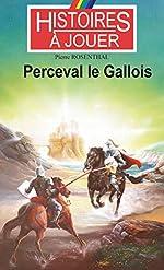 Perceval le Gallois de Pierre Rosenthal