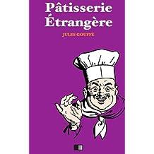Pâtisserie étrangère. Pâtisserie Anglaise et Pâtisserie Allemande.