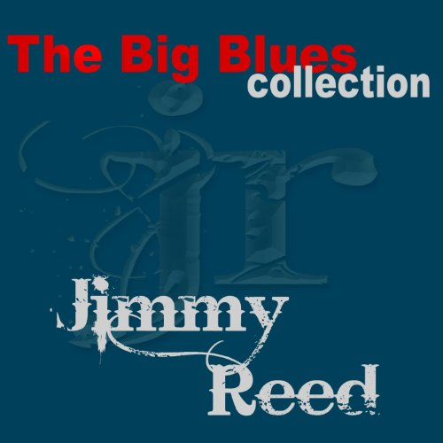 Jimmy Reed (The Big Blues Coll...