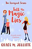 Book cover image for Tell Me Magic Lies - A Heartwarming and nostalgic Christmas short story. (The Liverpool Series)