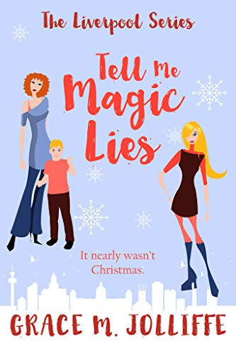 Book cover image for Tell Me Magic Lies - A Short Story: A Heartwarming, dramatic and nostalgic Christmas short story. (The Liverpool Series)