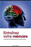 Entrainez votre mémoire : Techniques de concentration et de mémorisation (IX.HORS COLLECT)