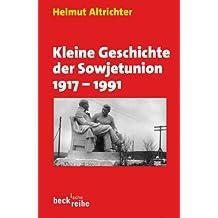 Kleine Geschichte der Sowjetunion 1917-1991 (Beck'sche Reihe)