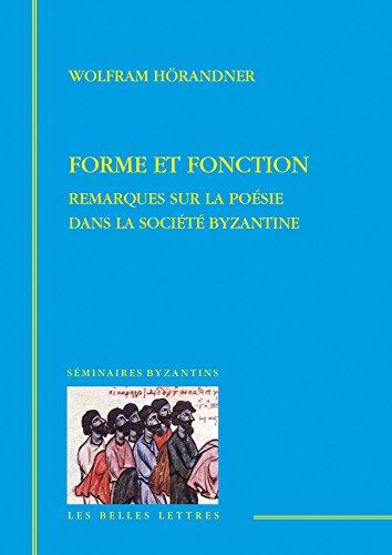 Forme et fonction: Remarques sur la poésie dans la société byzantine par Wolfram Hörandner