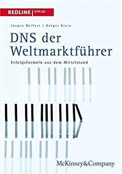 DNS der Weltmarktführer: Erfolgsformeln aus dem Mittelstand (McKinsey Perspektiven)