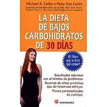 La dieta de bajos carbohidratos de 30 dias / the Low-Carbohydrate Diet for 30 Days
