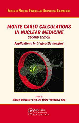 Monte Carlo Calculations in Nuclear Medicine: Applications in Diagnostic Imaging (Series in Medical Physics and Biomedical Engineering) (English Edition)