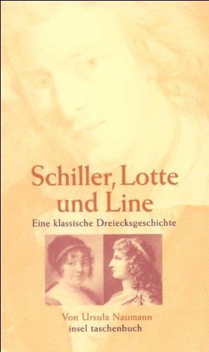 Schiller, Lotte und Line: Eine klassische Dreiecksgeschichte (insel taschenbuch)